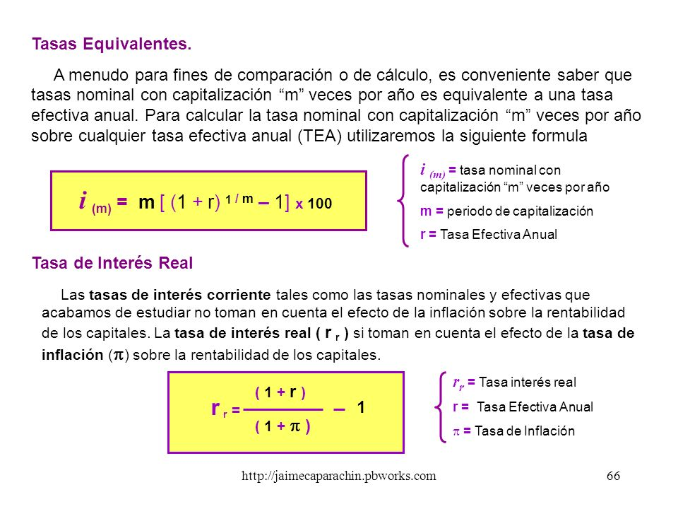 i (m) = m [ (1 + r) 1 / m – 1] x 100 r r = Tasas Equivalentes.